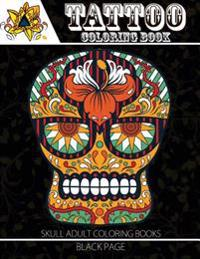 Tattoo Coloring Book: Black Page Modern and Neo-Traditional Tattoo Designs Including Sugar Skulls, Mandalas and More (Tattoo Coloring Books
