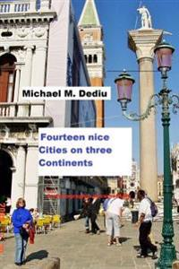 Fourteen Nice Cities on Three Continents: A Photographic Documentary