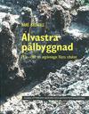 Alvastra pålbyggnad : 1976-1980 års utgrävningar - västra schaktet