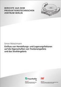 Einfluss von Herstellungs- und Lagerungsfaktoren auf die Eigenschaften von Trockeneispellets und das Strahlergebnis.