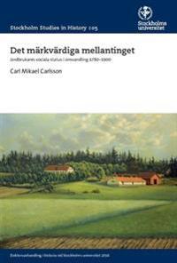 Det märkvärdiga mellantinget : jordbrukares sociala status i omvandling 1780-1900