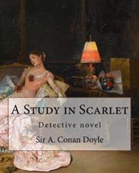 A Study in Scarlet, by Sir A. Conan Doyle with a Note on Sherlock Holmes: By Dr. Joseph Bell(2 December 1837 - 4 October 1911), Illustrated by George