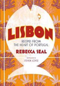 Lisbon: Recipes from Portugal's Beautiful Southern Region