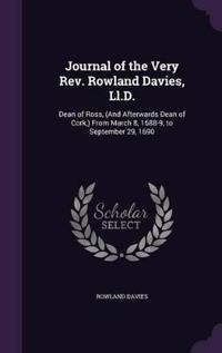 Journal of the Very Rev. Rowland Davies, LL.D.