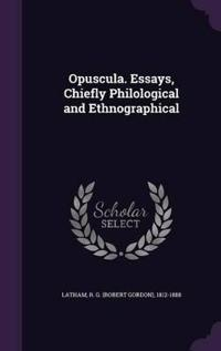 Opuscula. Essays, Chiefly Philological and Ethnographical
