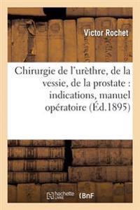 Chirurgie de L'Urethre, de la Vessie, de la Prostate