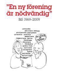 En ny förening är nödvändig : BiS 1969-2009