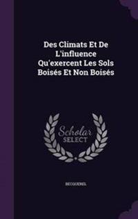 Des Climats Et de L'Influence Qu'exercent Les Sols Boises Et Non Boises