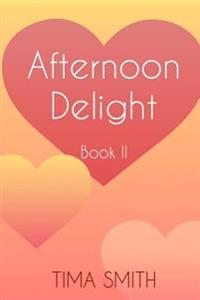 Afternoon Delight: Book Two