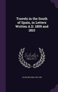 Travels in the South of Spain, in Letters Written A.D. 1809 and 1810