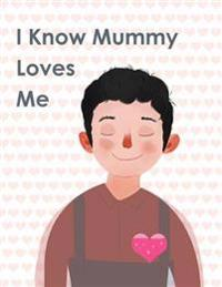 I Know Mummy Loves Me