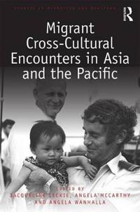 Migrant Cross-Cultural Encounters in Asia and the Pacific