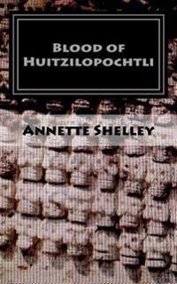 Blood of Huitzilopochtli