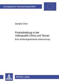 Produkthaftung in Der Volksrepublik China Und Taiwan: Eine Rechtsvergleichende Untersuchung