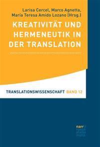 Kreativität und Hermeneutik in der Translation