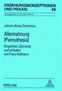 Allermahnung- (Pannuthesia): Eingeleitet, Uebersetzt Und Erlaeutert Von Franz Hofmann