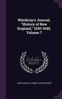 Winthrop's Journal, History of New England, 1630-1649, Volume 7
