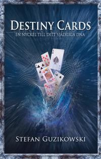 Destiny cards : en nyckel till ditt själsliga DNA