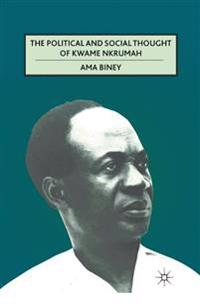 The Political and Social Thought of Kwame Nkrumah