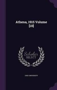 Athena, 1915 Volume [10]
