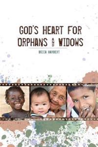 God's Heart for Orphans and Widows