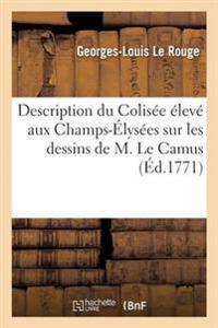 Description Du Colis�e �lev� Aux Champs-�lys�es Sur Les Dessins de M. Le Camus