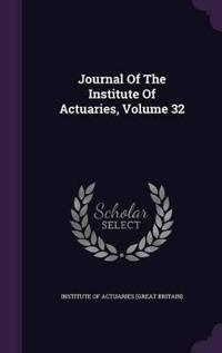 Journal of the Institute of Actuaries, Volume 32