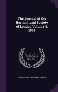 The Journal of the Horticultural Society of London Volume 4, 1849