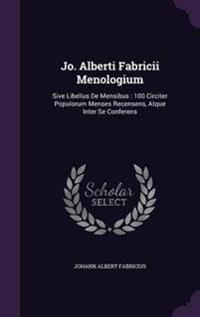 Jo. Alberti Fabricii Menologium