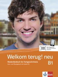 Welkom terug! neu B1. Niederländisch für Fortgeschrittene . Kurs- und Übungsbuch + Audio-CD