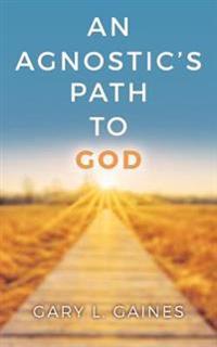 An Agnostic's Path to God
