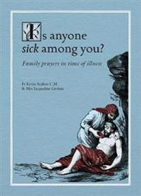 Is Anyone Sick Among You?