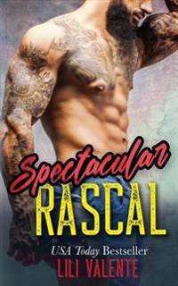 Spectacular Rascal: A Sexy Flirty Dirty Standalone Romance