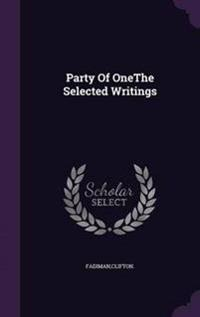 Party of Onethe Selected Writings