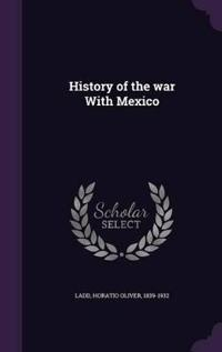 History of the War with Mexico