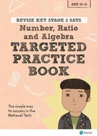 Revise Key Stage 2 SATs Mathematics - Number, Ratio, Algebra - Targeted Practice