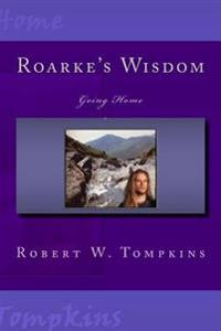 Roarke's Wisdom: Going Home: Book Three of the Hagenspan Chronicles