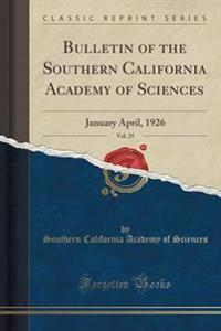 Bulletin of the Southern California Academy of Sciences, Vol. 25