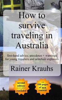 How to Survive Traveling in Australia: First-Hand Advice, Anecdotes + Warnings for Young Travelers