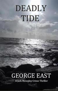 Deadly Tide: A Jack Mowgley Crime Thriller