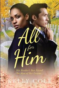 All for Him: A Bwam Love Story for Adults