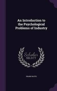 An Introduction to the Psychological Problems of Industry