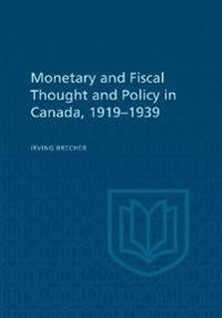 Monetary and Fiscal Thought and Policy in Canada 1919-1939