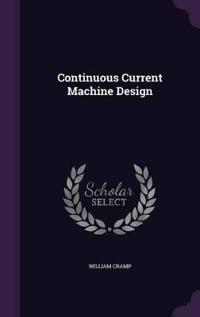 Continuous Current Machine Design