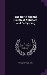 The North and the South at Antietam and Gettysburg