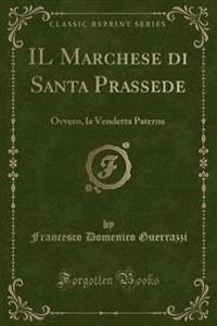Il Marchese Di Santa Prassede
