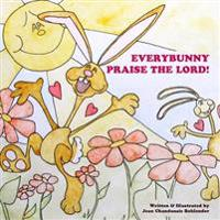 Everybunny Praise the Lord!