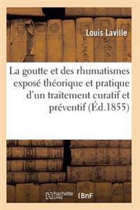 La Goutte Et Des Rhumatismes: Expose Theorique Et Pratique 4e Ed