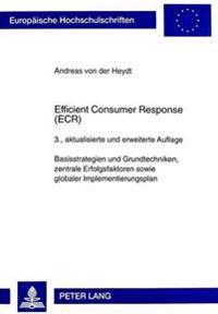 Efficient Consumer Response (Ecr): Basisstrategien Und Grundtechniken, Zentrale Erfolgsfaktoren Sowie Globaler Implementierungsplan