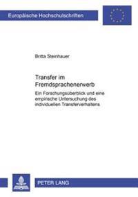 Transfer Im Fremdspracherwerb: Ein Forschungsueberblick Und Eine Empirische Untersuchung Des Individuellen Transferverhaltens